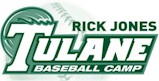 Rick Jones - Tulane Baseball Camp